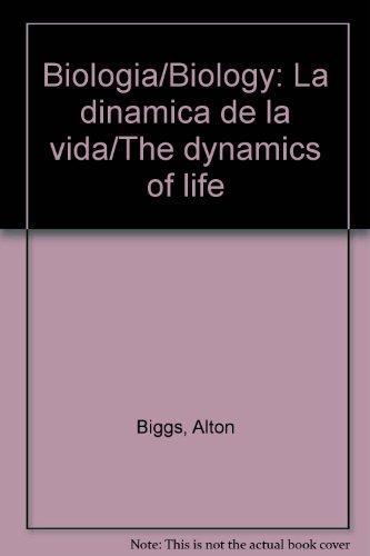 Biologia: La dinamica de la vida / Biology: The Dynamics of Life (Spanish Edition)