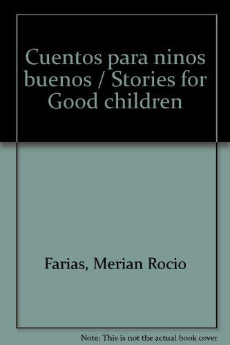 Cuentos para ninos buenos / Stories for Good children (Spanish Edition)