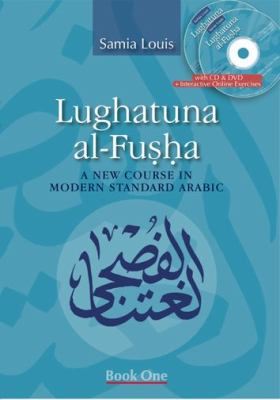 Lughatuna al-fusha: A Course in Modern Standard Arabic, Book One