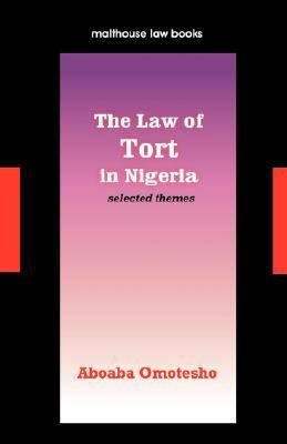 The Law Of Tort In Nigeria. Selected Themes