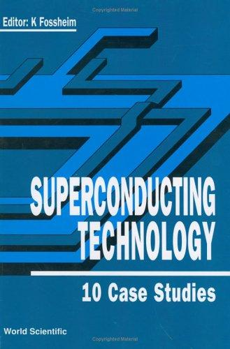 Superconducting Technology: 10 Case Studies