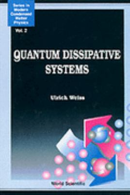 Quantum Dissipative Systems (Series in Modern Condensed Matter Physics, Vol 2)