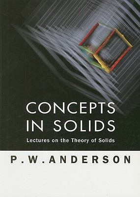 Concepts in Solids Lectures on the Theory of Solids