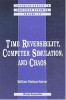 Time Reversibility, Computer Simulation, and Chaos