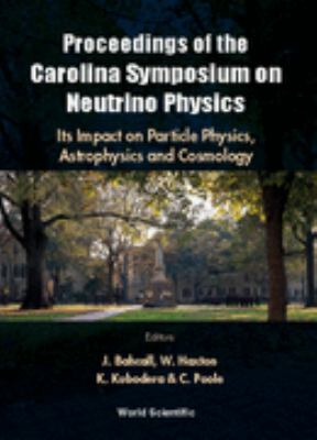 Proceedings of the Carolina Symposium on Neutrino Physics Its Impact on Particle Physics, Astrophysics and Cosmology  University of South Carolina, 10-12 March 2000