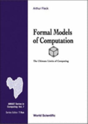Formal Models of Computation The Ultimate Limits of Computing