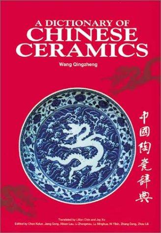 A Dictionary of Chinese Ceramics