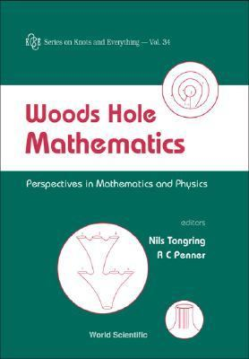 Woods Hole Mathematics Perspectives in Mathematics and Physics