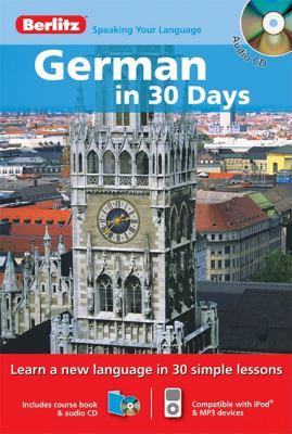 Berlitz German in 30 Days (Berlitz in 30 Days) (German Edition) (English and German Edition)