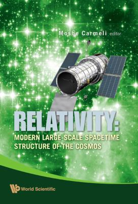 Relativity: Modern Large-Scale Spacetime Structure of the Cosmos