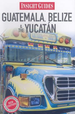 Guatemala/Belize/Yucatan Insight Guide (Insight Guides Guatemala, Belize, Yucatan)