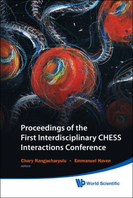 Proceedings of the First Interdisciplinary Chess Interactions Conference