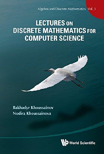 Lectures on Discrete Mathematics for Computer Science (Algebra and Discrete Mathematics)