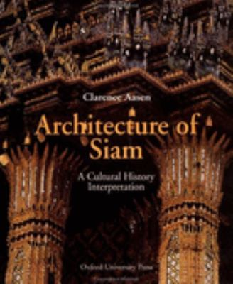 Architecture of Siam A Cultural History Interpretation