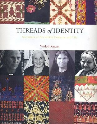 Threads of Identity : Costumes and Traditions from Palestine