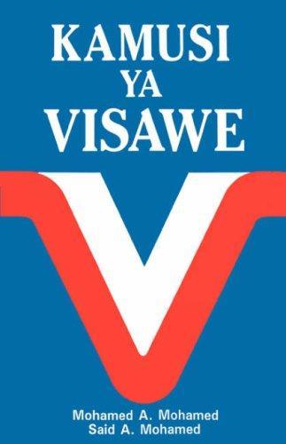 Kamusi YA Visawe/Swahili Dictionary of Synonyms = Swahili Dictionary of Synonyms = Swahili Dictionary of Synonyms (Swahili Edition)