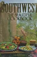 Southwest the Beautiful Cookbook Recipes from America's Southwest