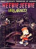 Bart Simpson's Treehouse of Horror: Hullabaloo - Bill Morrison - Paperback - FIRST