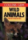 Collins Gem Wild Animals Photoguide (Gem Photoguide)