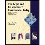 Legal and E-Commerce Environment Today : Business in the Ethical, Regulatory, and Internatio...