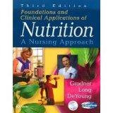 Foundations and Clinical Applications of Nutrition: A Nursing Approach- Text Only