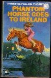 Phantom horse goes to Ireland (An Armada pony book)