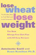 Lose Wheat, Lose Weight