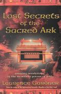 Lost Secrets of the Sacred Ark Amazing Revelations of the Incredible Power of Gold