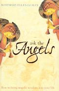 Ask the Angels How to Bring Angelic Wisdom into Your Life