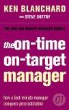 The On-time, On-target Manager (The One Minute Manager)