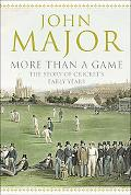 More Than a Game The Story of Cricket's Early Years