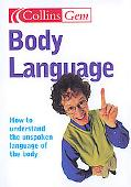 Body Language How To Understand The Unspoken Language Of The Body