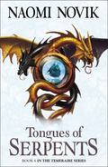 Tongues of Serpents (Temeraire 6)