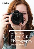 Collins Need to Know? Digital SLR Photography: Expert Advice on Getting the Best from Your C...