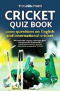 Times Cricket Quiz Book: 2000 Questions on English and International Cricket