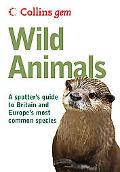 Collins Gem: Wild Animals: A Spotter's Guide to Britain and Europe's Most Common Species