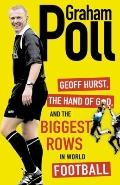 Geoff Hurst, the Hand of God, and the Biggest Rows in World Football