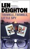 Twinkle, Twinkle, Little Spy. Len Deighton