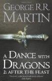 A Dance with Dragons: After the Feast. George R.R. Martin (Song of Ice & Fire 5 Part 2)