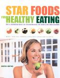 Star Foods for Healthy Living The Illustrated Guide to Strengthening the Body's Defense Systems