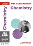 Collins GCSE Revision and Practice: New 2016 Curriculum – AQA GCSE Chemistry: All-in-one Rev...