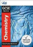 Letts GCSE Revision Success - New 2016 Curriculum – GCSE Chemistry: Exam Practice Workbook, ...