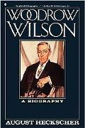 Woodrow Wilson - August Heckscher - Paperback - 1st Collier Books ed