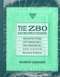 Z80 Microprocessor Architecture, Interfacing, Programming and Design