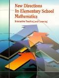 New Directions in Elementary School Mathematics Interactive Teaching and Learning
