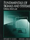 Fundamentals of Signals and Systems Using Matlab