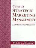 Cases in Strategic Marketing Management