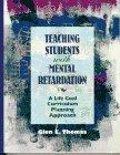 Teaching Students With Mental Retardation A Life Goal Curriculum Planning Approach