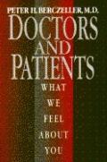 Doctors and Patients: What We Feel about You - Peter H. Berczeller - Hardcover