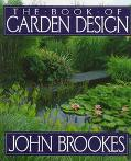 The Book of Garden Design - John Brookes - Hardcover